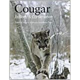 Cougar: Ecology and Conservationby Maurice Hornocker