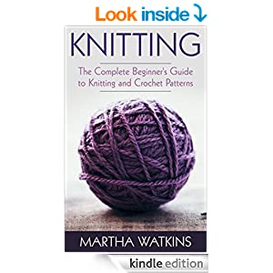 Knitting: Knitting and Crochet Patterns Guide (Knitting and Crochet Series Book 1)