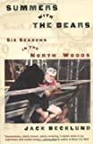 img - for By Jack Becklund Summers with the Bears: Six Seasons in the North Woods [Paperback] book / textbook / text book
