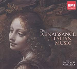 The Renaissance Of Italian Music (The National Gallery Collection) (Casebound Deluxe) by EMI Classics