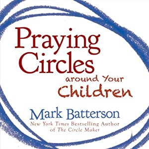 Praying Circles Around Your Children Audiobook