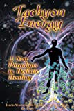 img - for Tachyon Energy: A New Paradigm in Holistic Healing book / textbook / text book