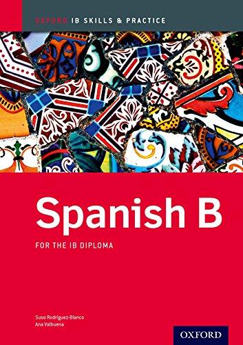 Spanish B Skills and Practice: Oxford IB Diploma Programme (Ib Skills and Practice)