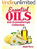 ESSENTIAL OILS: Essential Oils and Aromatherapy Collection (Essentials You Wish You knew) (Aromatherapy and Essential Oils for Beginners)