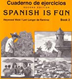 Cuaderno De Ejercicios / Spanish Is Fun Book 2 (1567654878) by Wald, Heywood