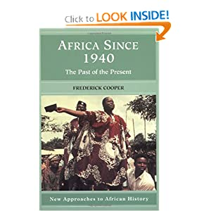Africa since 1940: The Past of the Present (New Approaches to African History) by Frederick Cooper
