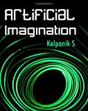 img - for Artificial Imagination: A Humorous Photo Story Of A Journey Through California, Seattle And Nashville book / textbook / text book