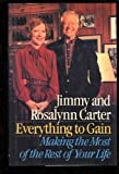 Everything to Gain: Making the Most of the Rest of Your Life (0394558588) by Carter, Jimmy