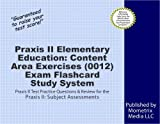 Praxis II Elementary Education: Content Area Exercises (0012) Exam Flashcard Study System: Praxis II Test Practice Questions & Review for the Praxis II: Subject Assessments