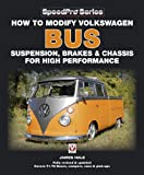 James Hale How to Modify Volkswagen Bus Suspension, Brakes & Chassis for High Performance - Updated and Enlarged New Edition (Speedpro)