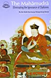 The Mahamudra: Eliminating the Darkness of Ignorance