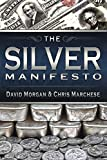 The Silver Manifesto by David Morgan