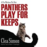Panthers Play for Keeps: A Pru Marlowe Pet Noir Mystery, Book 4 (       UNABRIDGED) by Clea Simon Narrated by Tavia Gilbert