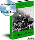 THE RAILWAY CHILDREN BY EDITH NESBIT AN ENHANCED MP3 CD-ROM AUDIO BOOK (WITH LOADS OF EXTRAS)