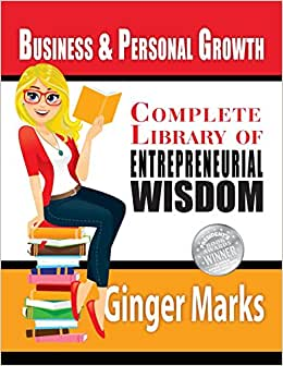 Complete Library Of Entrepreneurial Wisdom: Business & Personal Growth