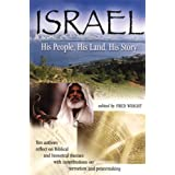 ISRAEL HIS PEOPLE HIS LAND HIS STORY PB: Ten Authors Reflect on Biblical and Historical Themes with Contributions on Terrorism and Peacemakingby VARIOUS