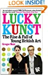 Lucky Kunst: The Rise and Fall of You...