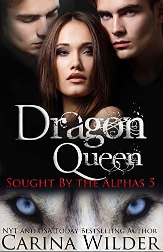Dragon Queen: A BBW Paranormal Shifter Romance (Sought by the Alphas Book 5)