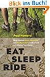 Eat, Sleep, Ride: How I Braved Bears,...