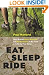 Eat, Sleep, Ride: How I Braved Bears,...