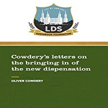 Cowderys Letters on the Bringing in of the New Dispensation Audiobook by Oliver Cowdery Narrated by Michael Neeb