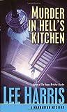 Murder in Hell's Kitchen (Manhattan Mysteries) (0449007340) by Harris, Lee