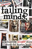 img - for Failing Minds: A Seductively Sinister Story About the Human Brain. (Keeping Minds Book 2) book / textbook / text book