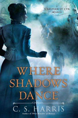 Image of Where Shadows Dance: A Sebastian St. Cyr Mystery