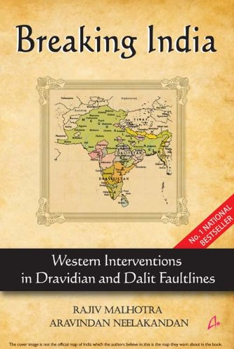 Breaking India: Western Interventions in Dravidian and Dalit Faultlines: Rajiv Malhotra, Arvindan Neelakandan: 9788191067378: Amazon.com: Books