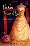 The Very Picture of You: A Novel (Random House Reader's Circle)