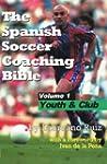 The Spanish Soccer Coaching Bible - Y...