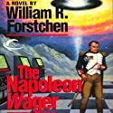 The Napoleon Wager: Gamester Wars, Book 3 (       UNABRIDGED) by William R. Forstchen Narrated by George Newbern