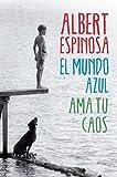 El mundo azul. Ama tu caos (Spanish Edition)