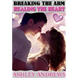 Breaking the Arm, Healing the Heart