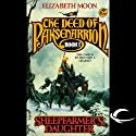 Sheepfarmer's Daughter: The Deed of Paksenarrion, Book 1 (       UNABRIDGED) by Elizabeth Moon Narrated by Jennifer Van Dyck