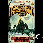 Sheepfarmers Daughter: The Deed of Paksenarrion, Book 1 | Elizabeth Moon