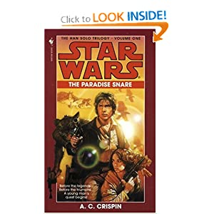 The Paradise Snare (Star Wars, The Han Solo Trilogy #1) (Book 1) by A. C. Crispin