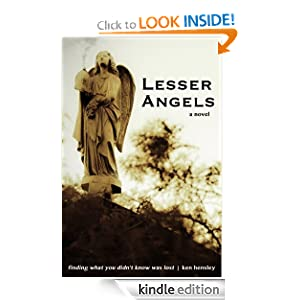 Lesser Angels: Finding What You Didn't Know Was Lost