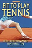 51sXUv%2Ba9qL. SL160 Fit to Play Tennis: High Performance Training Tips