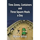 Time Zones, Containers and Three Square Meals a Day ~ Maria Staal