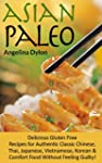 Asian Paleo: Delicious Gluten Free Re...