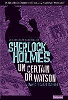 Un certain Dr Watson : Une aventure de Sherlock Holmes