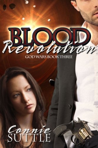 Blood Revolution (God Wars, #3), by Connie Suttle
