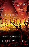 Field of Blood (Jerusalem's Undead Trilogy, Book 1) by Eric Wilson