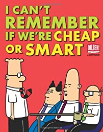 I Can't Remember If We're Cheap or Smart (Dilbert Collections)
