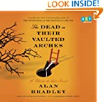 The Dead in Their Vaulted Arches: A F...