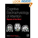 Cognitive Electrophysiology of Attention: Signals of the Mind