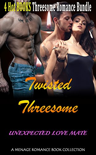 Romance: Twisted Threesome Romance: Unexpected Love Mate (New Adult Paranormal Billionaire Romance) (Urban Alpha Seduced Provocative Love Contemporary Short Stories) (English Edition)