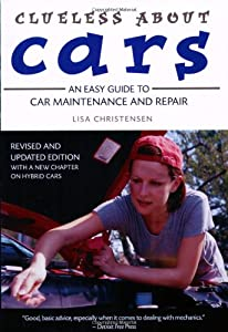 Clueless About Cars: An Easy Guide to Car Maintenance and Repair (The Clueless series) from Firefly Books