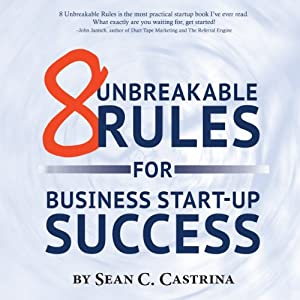 8 Unbreakable Rules for Business Start-Up Success Hörbuch